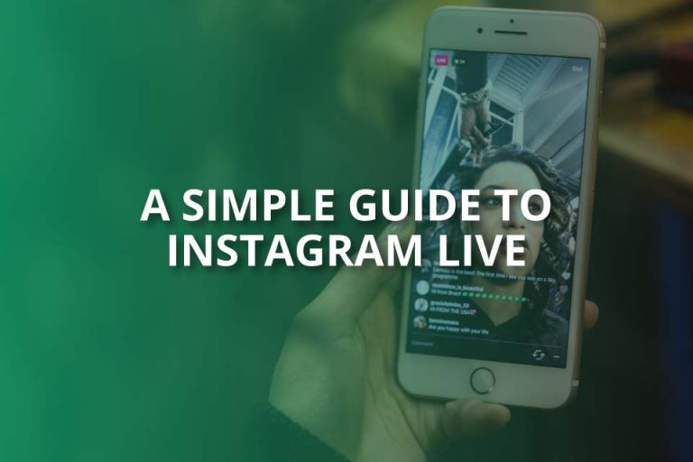 A Simple Guide to Instagram Live (2020 Guide)
