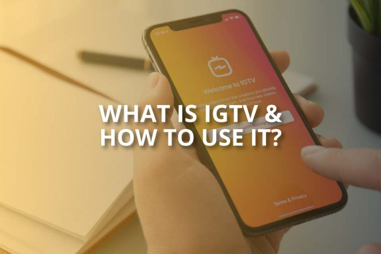 What Is IGTV & How to Use It? (2020 Guide)