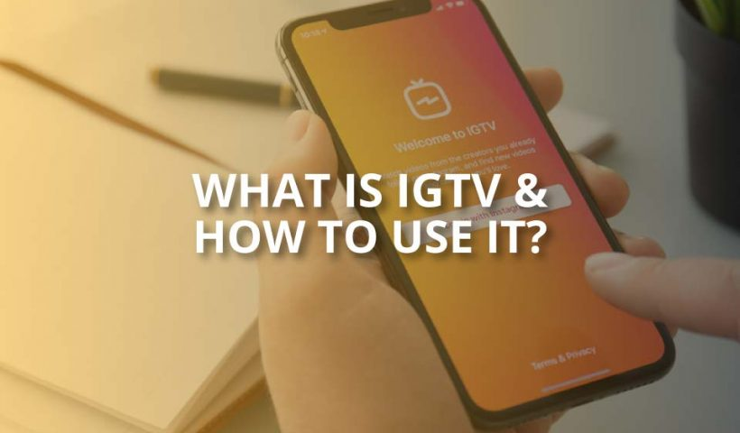 what is igtv how to use it